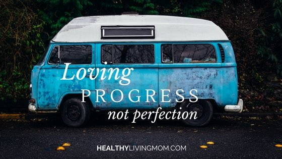 Loving Progress Not Perfection