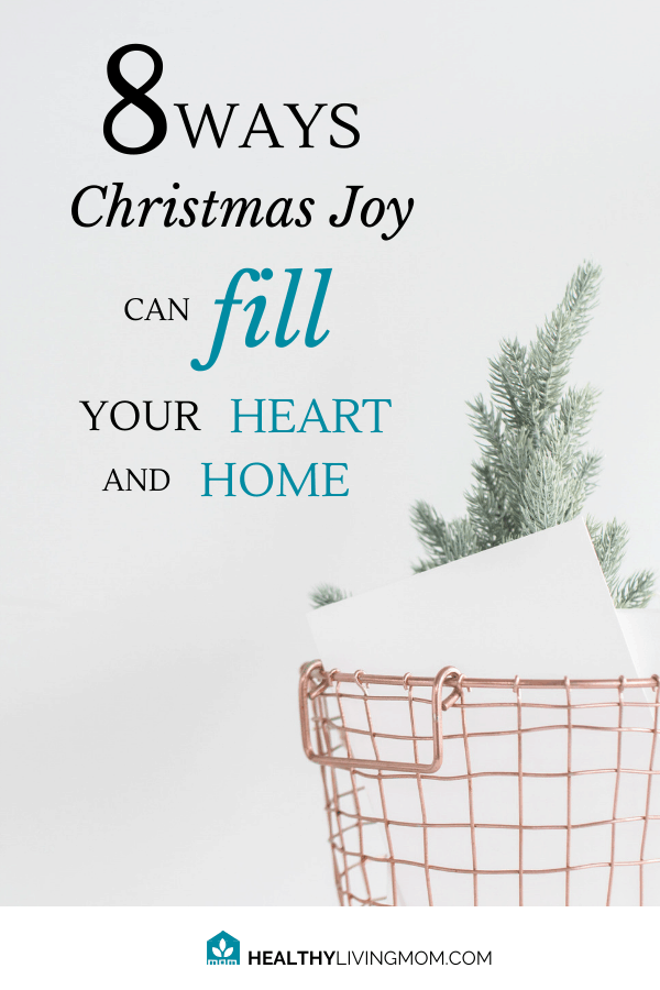 Christmas can be so magical. But it can easily become just a lot of stress and activity. Here's 8 ways to fill your heart and home with Christmas joy.  #christmasjoy