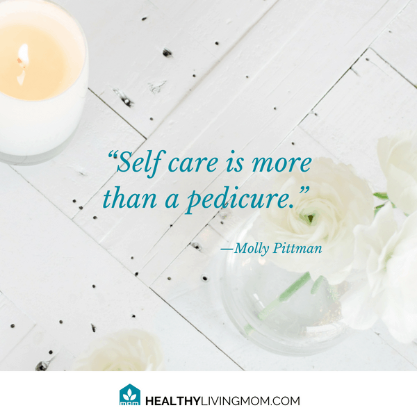 Self Care is more than a pedicure. | Enjoy being a mom #beingamom