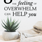 What if the feeling of overwhelm was good for you? What! Good? Yes, and here's 8 ways it actually helps you, even if you feel like it's ruining your life. #thefeelingofoverwhelm