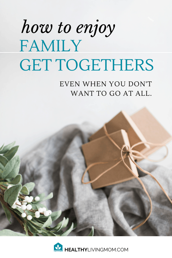 Family—you love them, but don't always like them. There's always going to be difficult family members, but here's what you can do to enjoy family get togethers in a healthy way.