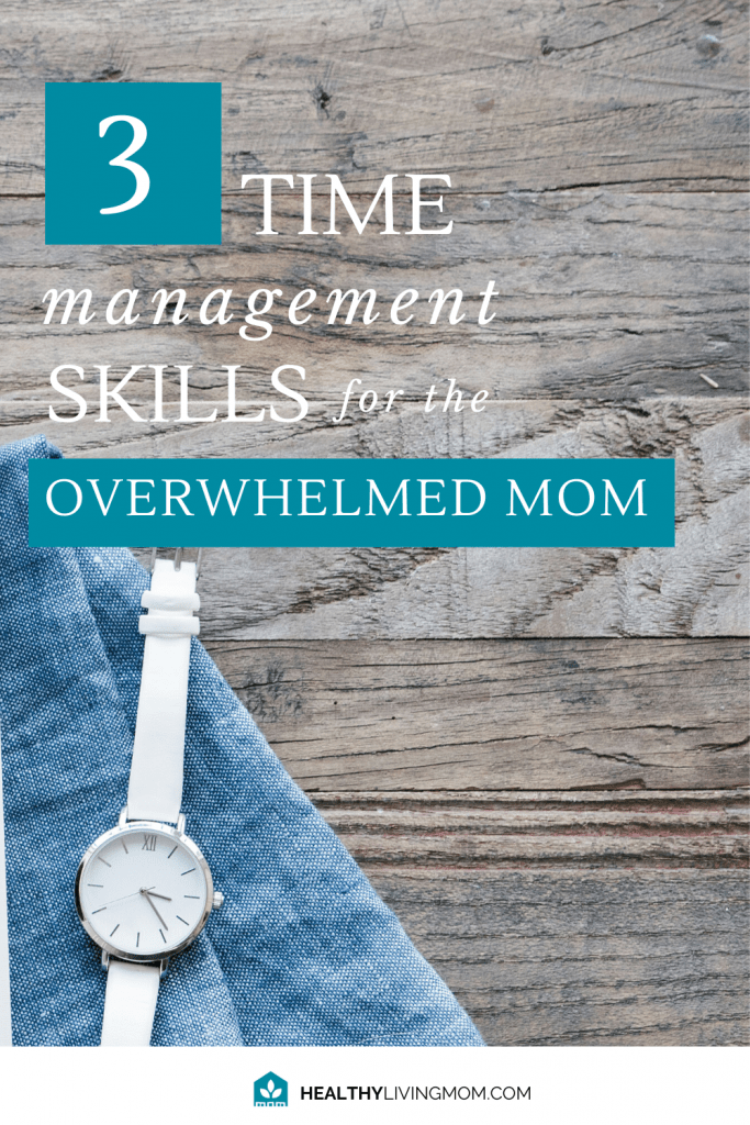 As moms we juggle all.the.things! So what does time management for moms look like? Are there specific time management tips that will help? Don't miss these 3 Time management skills to help you feel more at peace and get more done!
