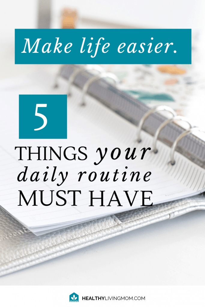 How do you get all the things done as a mom? It can feel like there's so much to do, it's easy to feel overwhelmed. Don't miss these 5 must haves for your daily routine schedule—to make life easier. And get more things done!