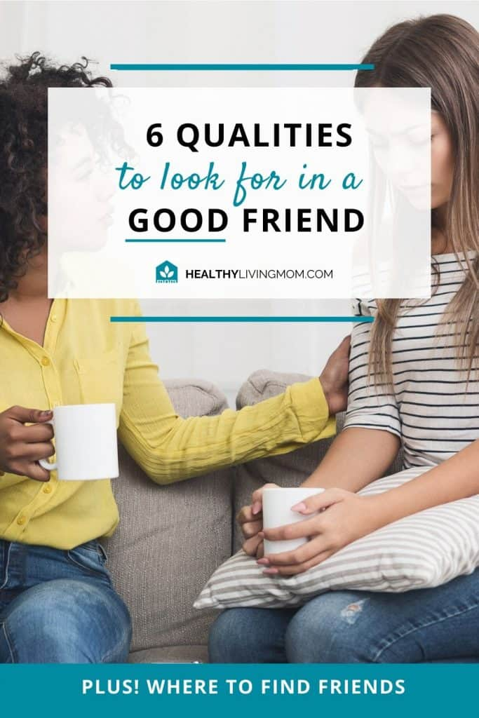 What qualities do you look for in a good friend? Here's six that I've observed in those deeper meaningful friendships that are lasting.
