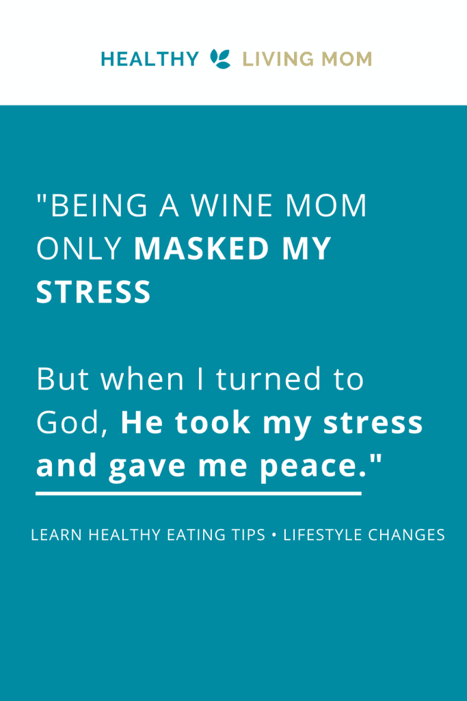Being a wine mom only masked my stress. I had to learn the right healthy eating tips for true lifestyle change. #quotesmotivational #spiritualinspiration #winemomquotes